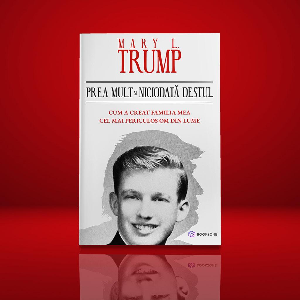 Cea mai controversată carte a anului - prea mult si niciodata destul - Mary L Trump